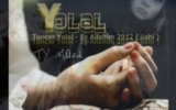 Tuncer Yolal - Ey Allahm 2012 lahi Dinle