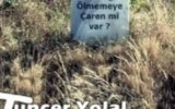 Tuncer Yolal - Gururlanma nsanoglu 2012 lahi Dinle