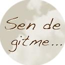 Sen De Gitme