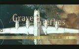 Grave Of The Fireflies Fragmanı